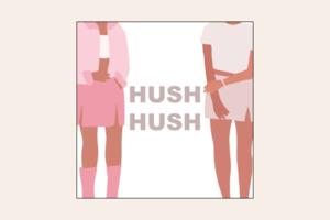 До закладок: подкаст Hush Hush про все, що турбує і цікавить дівчат