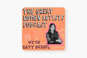 До закладок: подкаст The Great Women Artists про видатних художниць